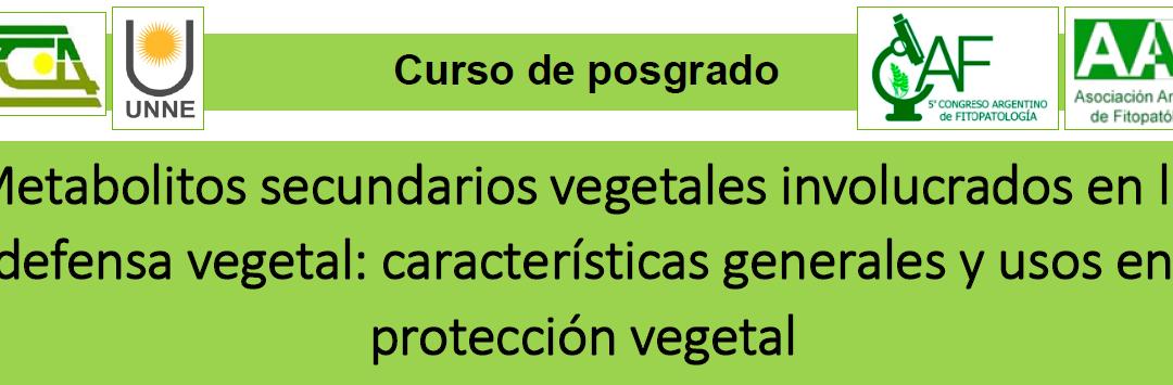Curso de Posgrado 2021. Metabolitos secundarios vegetales involucrados en la defensa vegetal: características generales y usos en protección vegetal
